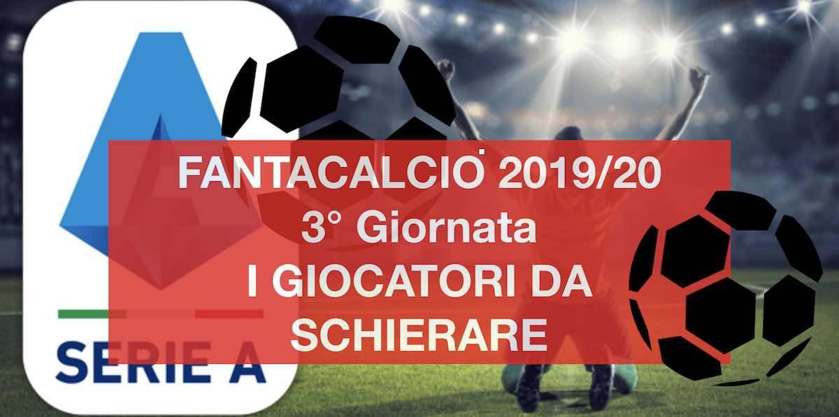 Fantacalcio, 3a giornata Serie A: i giocatori da schierare, ruolo per ruolo