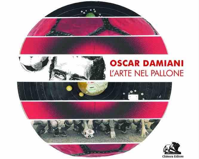 Oscar Damiani, arte, calciomercato